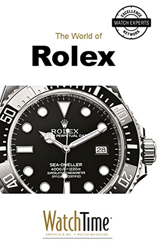 The World of Rolex: Discover 100 Years of Rolex Chronometers and Rolex Oyster Watches (Guidebook for luxury watches)