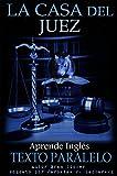 La Casa del Juez: Historia Corta en Inglés (Fantasmas Book 1) (English Edition)