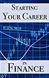 Finance Career: Get a Career in Finance (English Edition)