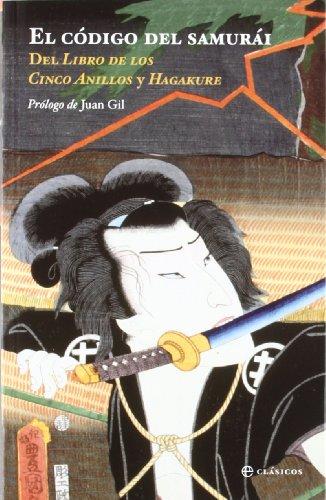 Codigo del samurai, el - el libro de los cinco anillos y hagakure (Clasicos (la Esfera))