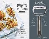 Spaghettis de légumes : 30 recettes. L'astuce qui fait aimer les légumes ! Avec spiraliser