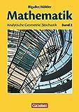 Bigalke/Köhler: Mathematik - Allgemeine Ausgabe: Band 2 - Analytische Geometrie, Stochastik: Schülerbuch