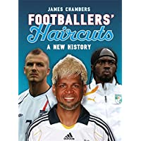 Footballers' Haircuts - A New History
