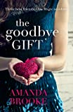 The Goodbye Gift by Amanda Brooke (2016-08-11)
