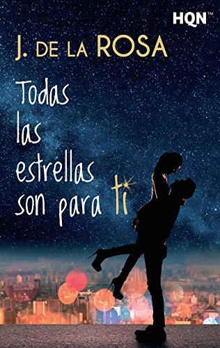 Todas las estrellas son para ti de J. De La Rosa