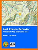 Lost Person Behavior:: Practical Map Exercises