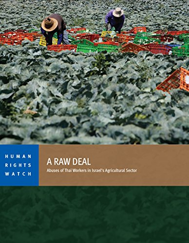 A Raw Deal: Abuse of Thai Workers in Israel's Agricultural Sector