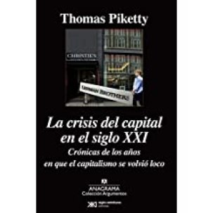 La Crisis Del Capital En El Siglo XXI (Argumentos) Responsabilidades (y II)