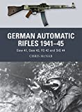 German Automatic Rifles, 1941-45: Gew 41, Gew 43, FG 42 and StG 44 (Warrior) by McNab, Chris ( 2013 )