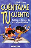 Cuentame tu cuento (Literature Infantil and Juvenile / Children and Youth Literature)