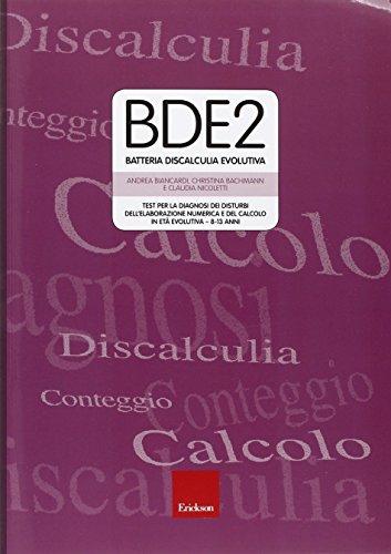BDE 2. Batteria discalculia evolutiva. Test per la diagnosi dei disturbi dell'elaborazione numerica...