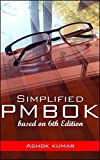 Simplified PMBOK: Based on 6th Edition