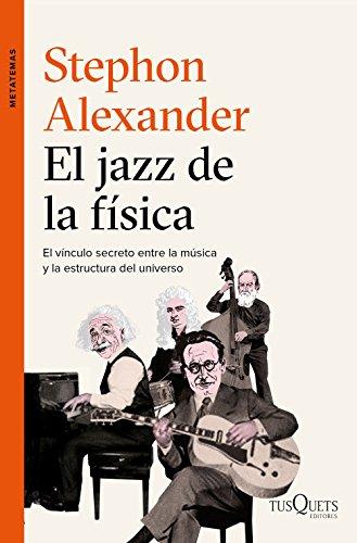 El jazz de la física: El vínculo secreto entre la música y la estructura del universo