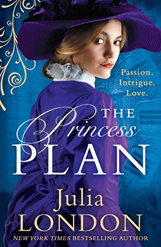 The Princess Plan: The sexiest Royal romance of 2019! A must read for fans of The Crown (A Royal Wedding, Book 1) by [London, Julia]