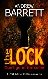 The Lock: Don't go in the cellar! A CSI Eddie Collins thriller novella