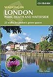 Walking in London: Park, Heath and Waterside Walks [Lingua Inglese]