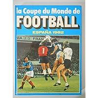 La coupe du monde de football, Espagne Espana 1982