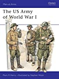 The US Army of World War I (Men-at-Arms, Band 386)
