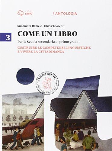 Come un libro. Costruire le competenze linguistiche e vivere la cittadinanza-Il quaderno delle...