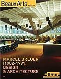 Marcel breuer (1902-1981) design et achitecture (ALBUM EXPOS)