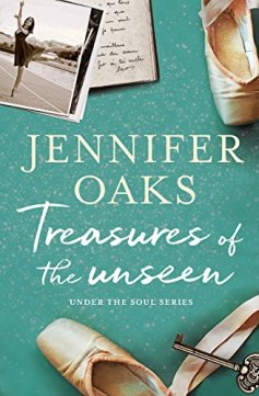 Treasures of the unseen (Under the soul series Book 1) by [Oaks, Jennifer]