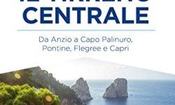 ^ Il Tirreno centrale. Da Anzio a Capo Palinuro, Pontine, Flegree e Capri libri gratis