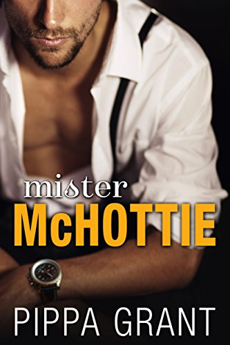Mister McHottie: A Billionaire Boss / Brother's Best Friend / Enemies to Lovers Romantic Comedy (Eng