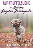 Auf Trüffelsuche mit dem Lagotto Romagnolo