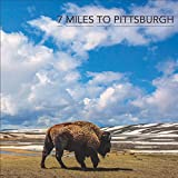 7 Miles To Pittsburgh