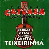 Catuaba com Amedoim Canta Teixeirinha
