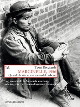 Marcinelle, 1956: Quando la vita valeva meno del carbone di [Ricciardi, Toni]