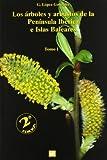 Los árboles y arbustos de la Península Ibérica e Islas Baleares. 2ª ed. (2 vols.) (Botánica)