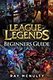 League of Legends Beginners Guide: Champions, abilities, runes, summoner spells, items, summoner's rift and strategies, jungling, warding, trinket guide, freezing in lane, trading in lane, skins