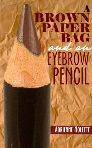 A Brown Paper Bag and an Eye Brow Pencil