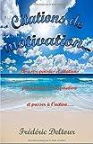 Citations de Motivation: Phrases, pensées et citations pour trouver l'inspiration et passer à l'action...