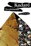 La pirámide (El Libro De Bolsillo - Bibliotecas De Autor - Biblioteca Kadaré)