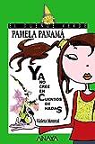 Pamela Panamá ya no cree en cuentos de hadas (Literatura Infantil (6-11 Años) - El Duende Verde)