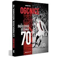 OGC Nice : La fabuleuse decennie 70'