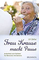 Frau Krause macht Pause - Uli Zeller