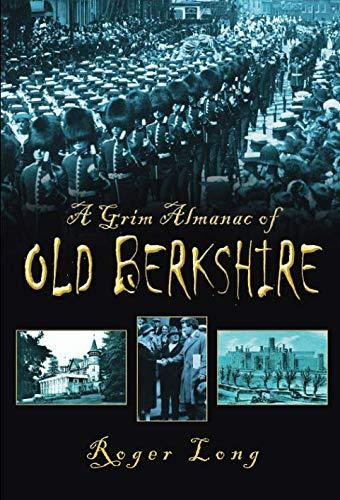 A Grim Almanac of Old Berkshire (Grim Almanacs)