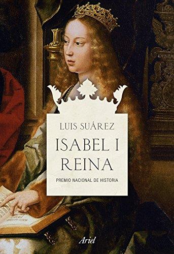 Isabel I, Reina: Premio Nacional de Historia (Ariel)