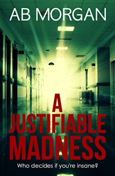 A Justifiable Madness by [Morgan, AB]