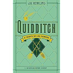 QUIDDITCH A TRAVÉS DE LOS TIEMPOS (Nva. Ed) (Un libro de la biblioteca de Hogwarts)