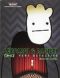 Leopardi e Ranieri. Veri Detective