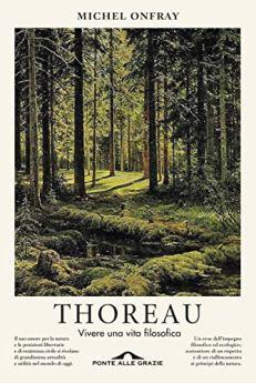 Thoreau: Vivere una vita filosofica di [Onfray, Michel]