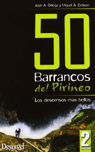 50 barrancos del pirineo (2ª ed.) - los descensos mas bellos