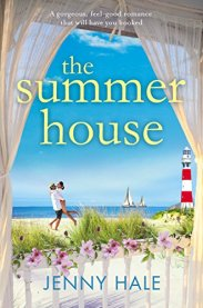 The Summer House: A gorgeous feel good romance that will have you hooked by [Hale, Jenny]