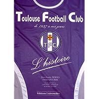 Toulouse Football Club : L'histoire de 1937 a nos jours