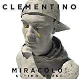 Miracolo! [Explicit] (Ultimo Round)