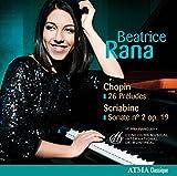 Preludes Op. 28/Sonata No. 2 Op. 19 by Beatrice Rana (2012-09-10)